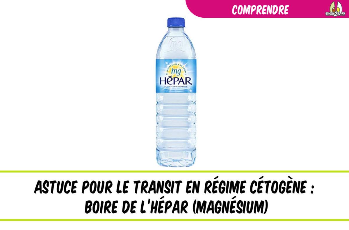 régime cétogène astuce pour le transit eau hépar