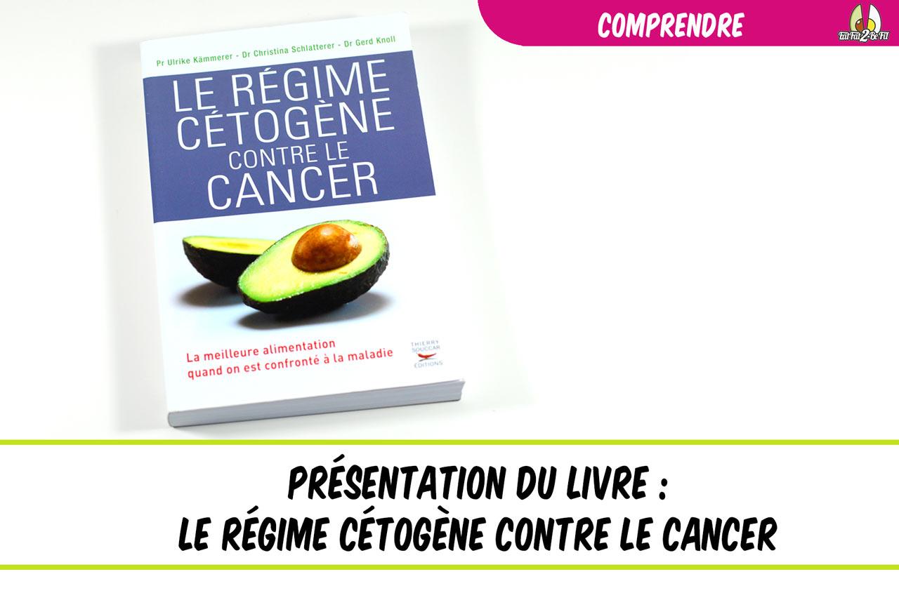 présentation du livre le régime cétogène contre le cancer