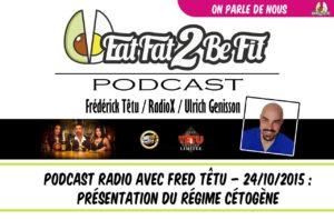présentation du régime cétogène avec Fred Têtu sur radioX et Ulrich Génisson