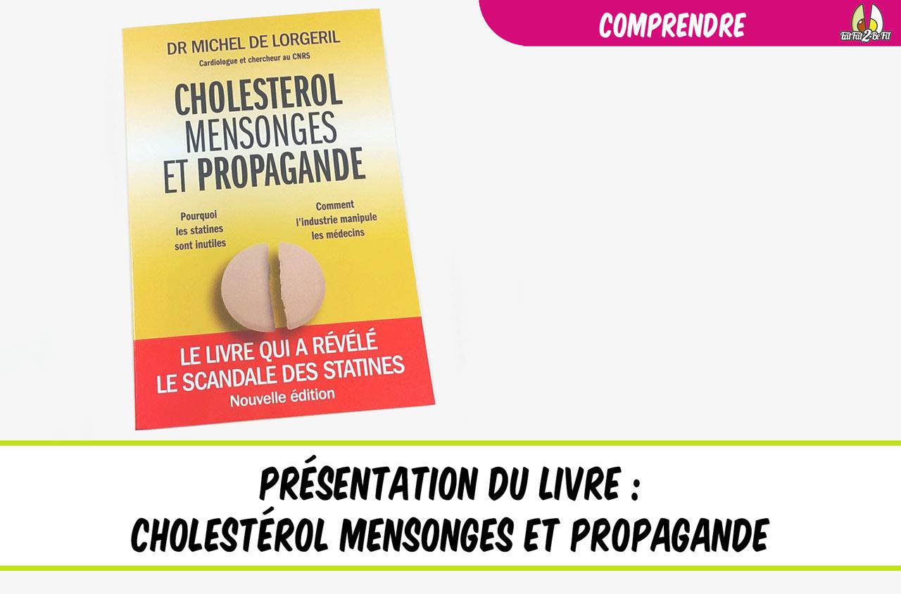 présentation du livre cholestérol mensonges et propagande michel de lorgeril