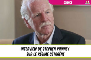 interview du docteur stephen phinney sur le régime cétogène