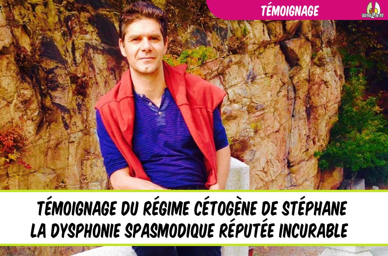 témoignage stéphane régime cétogène et dysphonie spasmodique