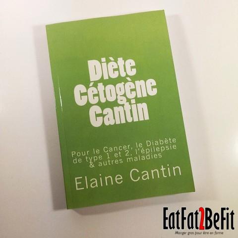 Présentation du livre : Diète Cétogène Cantin: Pour le cancer, le diabète de Type 1 & 2, et autres maladies