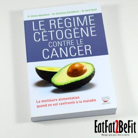 Présentation du livre : Le régime cétogène contre le cancer