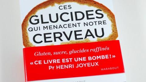 Présentation du livre : Ces glucides qui menacent notre cerveau