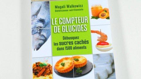 Présentation du livre : Le compteur de glucides de Magali Walkowicz