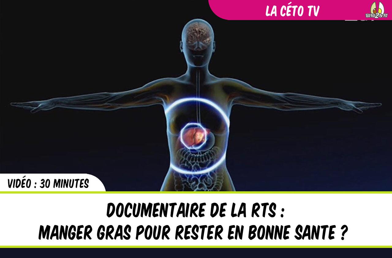 documentaire RTS manger gras pour rester en bonne santé