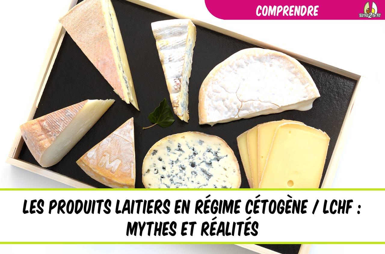 les produits laitiers en régime cétogène mythes et réalités