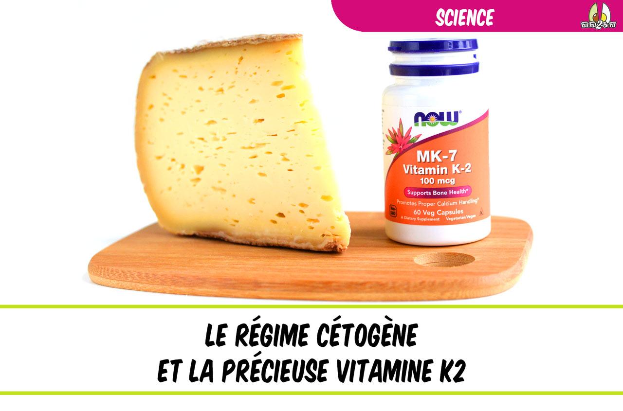 le rôle de la précieuse vitamine K2 en régime cétogène