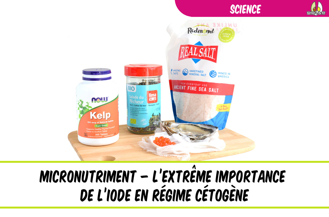micronutriment extreme importance de l'iode en régime cétogène LCHF