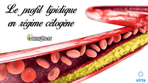 Comprendre les changements du profil lipidique en régime cétogène
