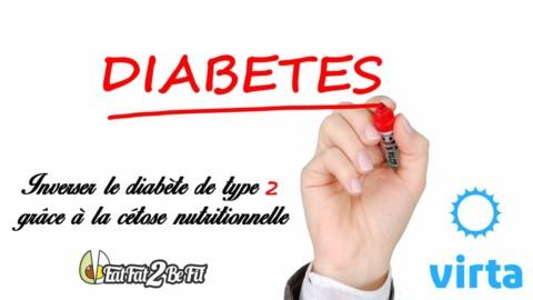 Inverser le diabète de type 2 grâce à la cétose nutritionnelle