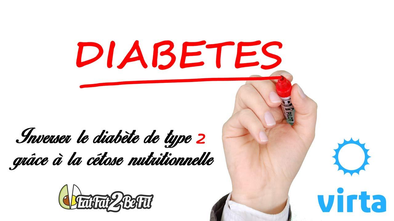 Inverser le diabète de type 2 grâce à la cétose nutritionnelle ...