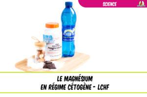 tout sur le magnésium en régime cétogène
