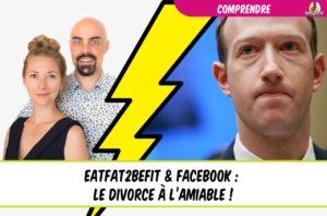 eatfat2befit et le divorce de facebook