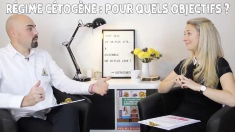 Régime Cétogène : Dans quels buts, pour quels objectifs ?