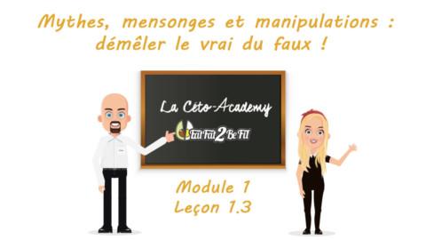 Céto-Academy : vidéo 1.3 – Mythes, Mensonges et Manipulations : démêler le vrai du faux