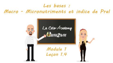 Céto-Academy : vidéo 1.4 – Les bases : Macro – Micronutriments et indice de Pral