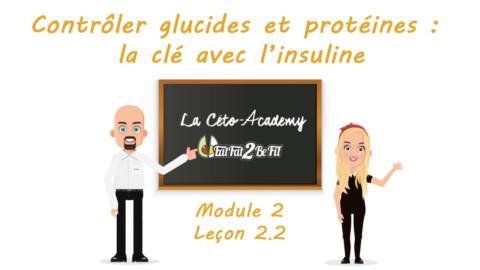 Céto-Academy : vidéo 2.2 – Contrôler glucides et protéines : la clé avec l'insuline