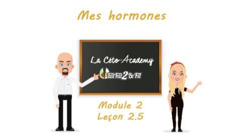 Céto-Academy : vidéo 2.5 – Mes hormones