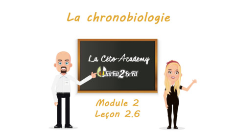 Céto-Academy : vidéo 2.6 – La Chronobiologie