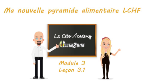 Céto-Academy : vidéo 3.1 – Ma nouvelle pyramide alimentaire