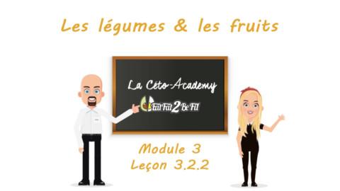 Céto-Academy : vidéo 3.2.2 – Les légumes et les Fruits