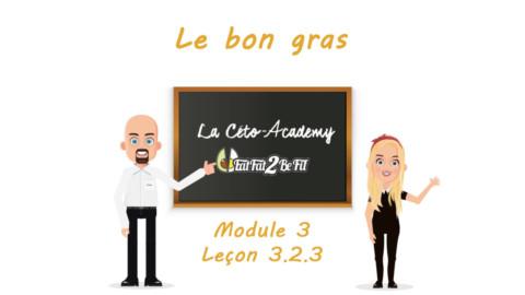 Céto-Academy : vidéo 3.2.3 – Le bon gras