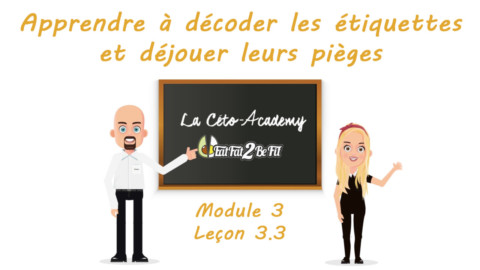 Céto-Academy : vidéo 3.3 – En courses : apprendre à décoder les étiquettes et déjouer leurs pièges