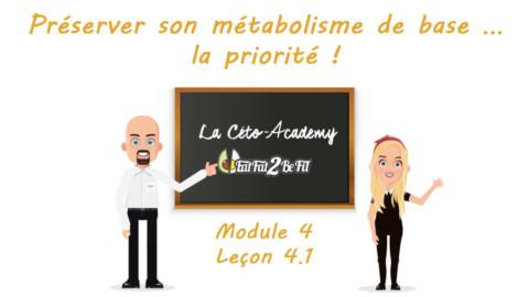 Céto-Academy : vidéo 4.1 – Priorité : préserver son métabolisme de base