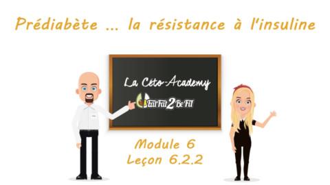 Céto-Academy : vidéo 6.2.2 – Prédiabète – la résistance à l'insuline