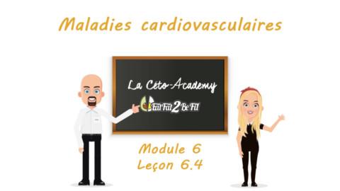 Céto-Academy : vidéo 6.4 – Maladies cardiovasculaires