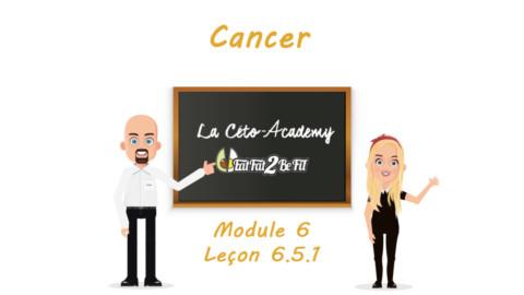 Céto-Academy : vidéo 6.5.1 – Cancer