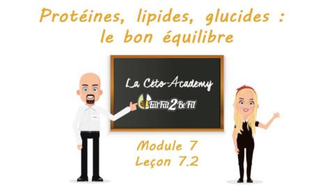 Céto-Academy : vidéo 7.2 – Protéines, lipides, glucides : le bon équilibre