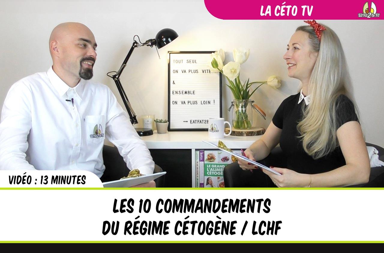 CétoTV : les 10 commandements du régime cétogène pour partir se de bonnes bases