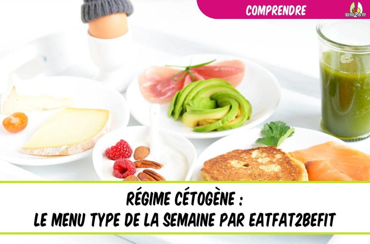 eatfat2befit régime cétogène comprendre le menu type de la semaine