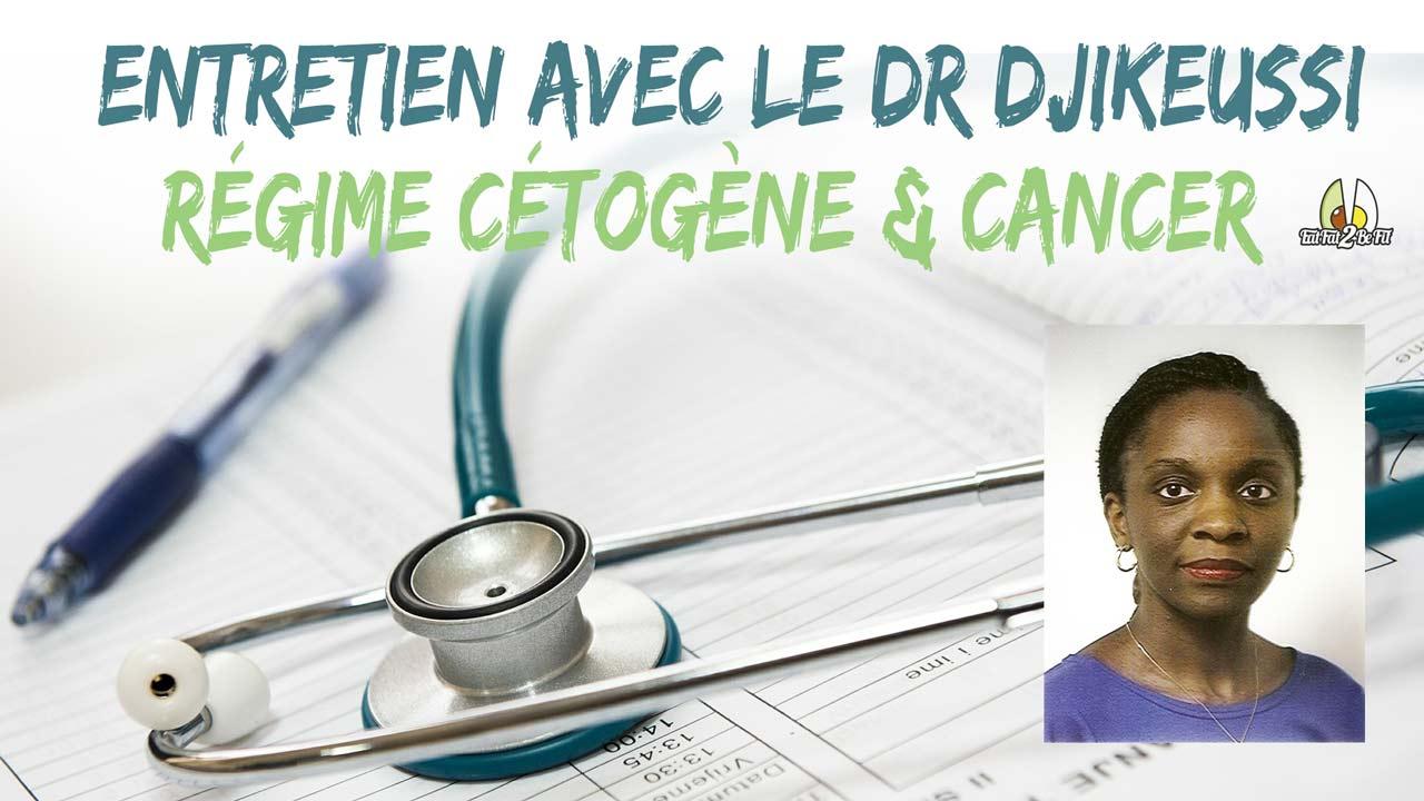 Docteur Djikeussi régime cétogène cancer