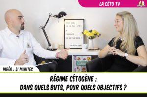 CétoTV : régime cétogène dans quels buts pour quels objectifss