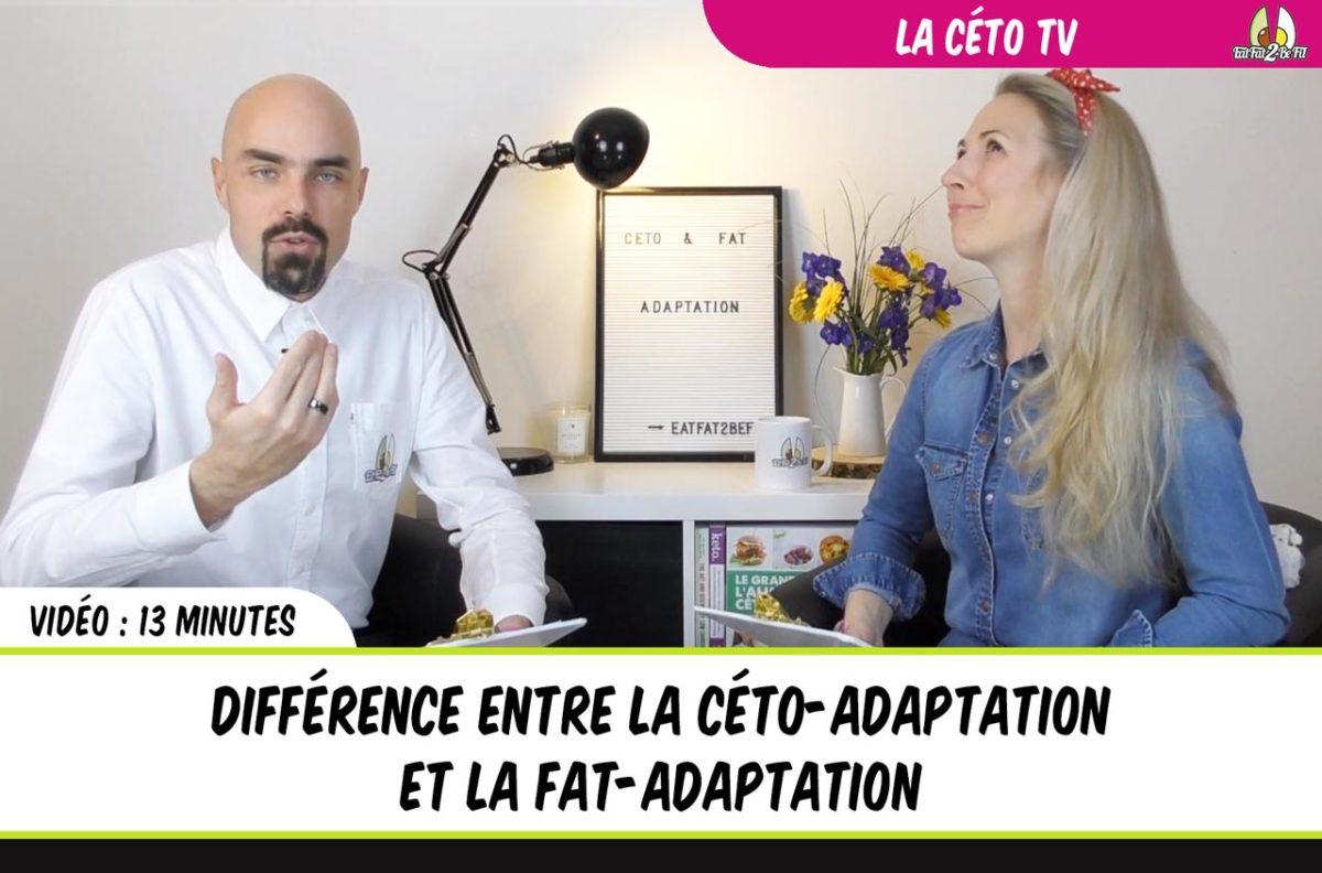 cétoTV régime cétogène différence entre la céto-adaptation et la fat-adaptation