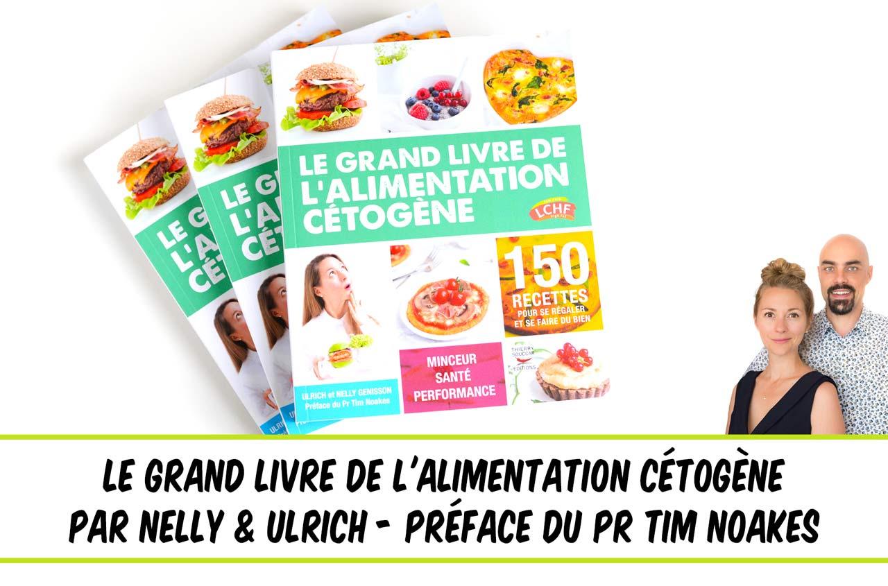 le grand livre de l'alimentation cétogène Nelly Ulrich Génisson Pr Tim Noakes