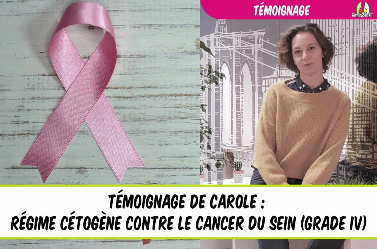 temoignage carole régime cétogène cancer du sein